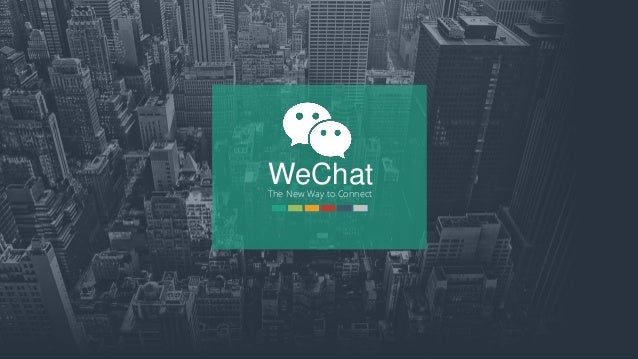 WeChatThe New Way to Connect