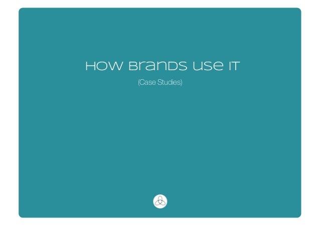 how brands use it (Case Studies)