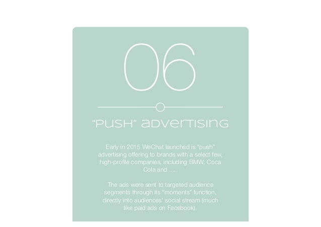 """""""push"""" advertising Early in 2015 WeChat launched is """"push"""" advertising offering to brands with a select few, high-profile c..."""