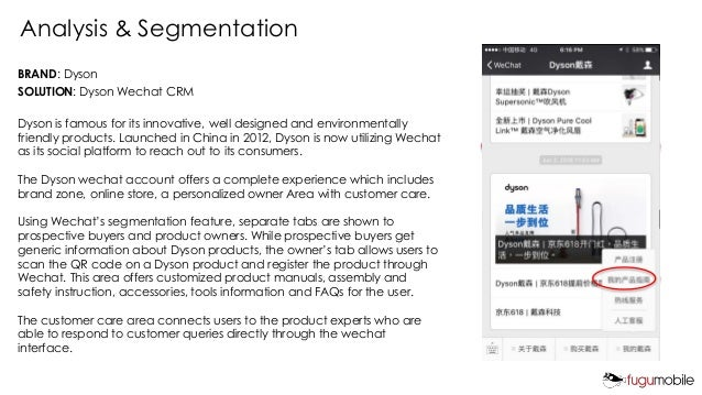 BRAND: Dyson SOLUTION: Dyson Wechat CRM Dyson is famous for its innovative, well designed and environmentally friendly pro...