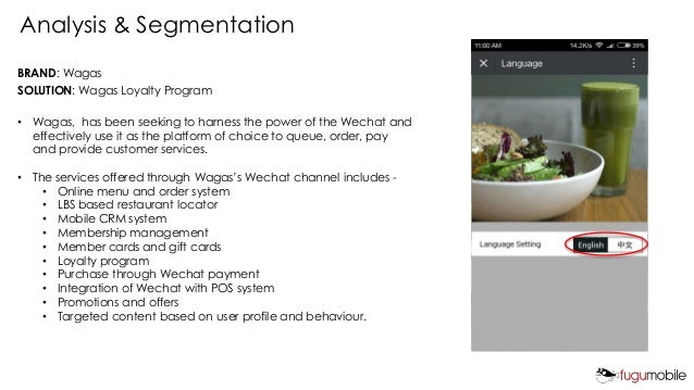 BRAND: Wagas SOLUTION: Wagas Loyalty Program • Wagas, has been seeking to harness the power of the Wechat and effectively ...