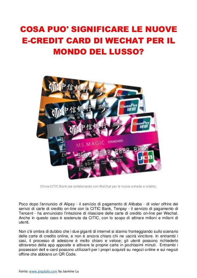 Fonte: www.jingdaily.com by Jasmine Lu COSA PUO' SIGNIFICARE LE NUOVE E-CREDIT CARD DI WECHAT PER IL MONDO DEL LUSSO? Chin...