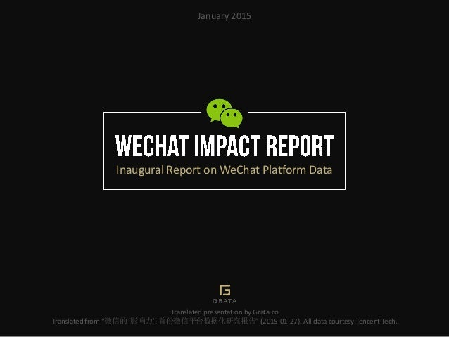 "Inaugural Report on WeChat Platform Data Translated presentation by Grata.co Translated from ""微信的 '影响力': 首份微信平台数据化研究报告"" (2..."