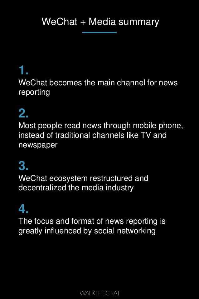 WeChat + Media summary 1. WeChat becomes the main channel for news reporting 2. Most people read news through mobile phone...