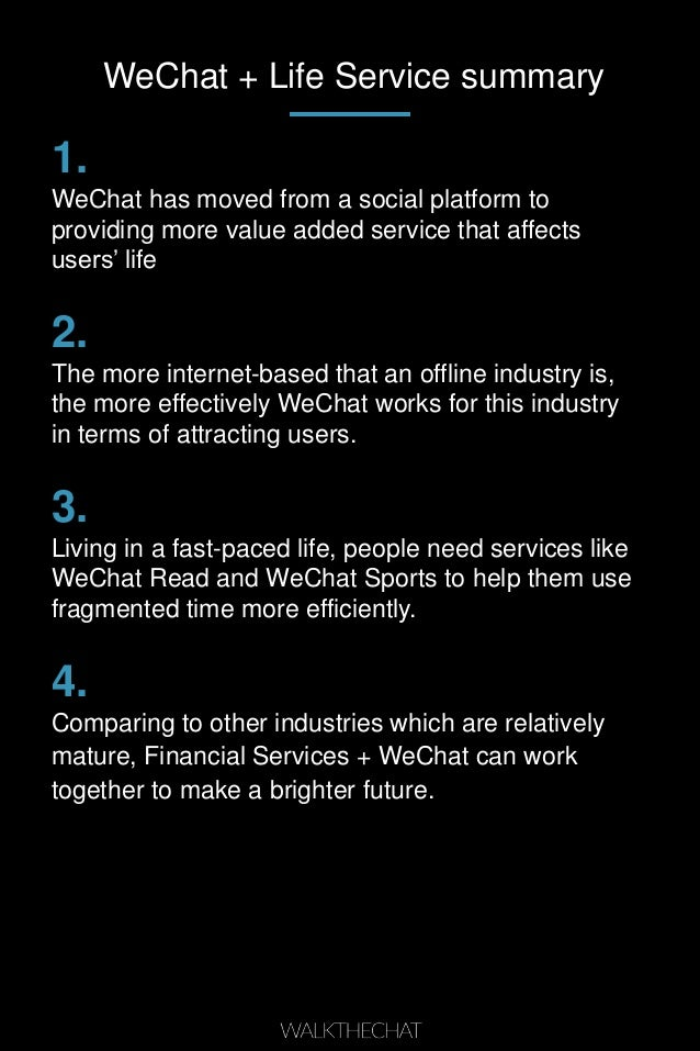 WeChat + Life Service summary 1. WeChat has moved from a social platform to providing more value added service that affect...
