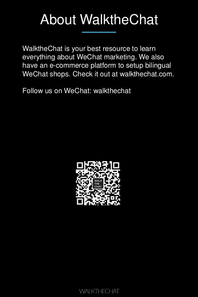 About WalktheChat WalktheChat is your best resource to learn everything about WeChat marketing. We also have an e-commerce...