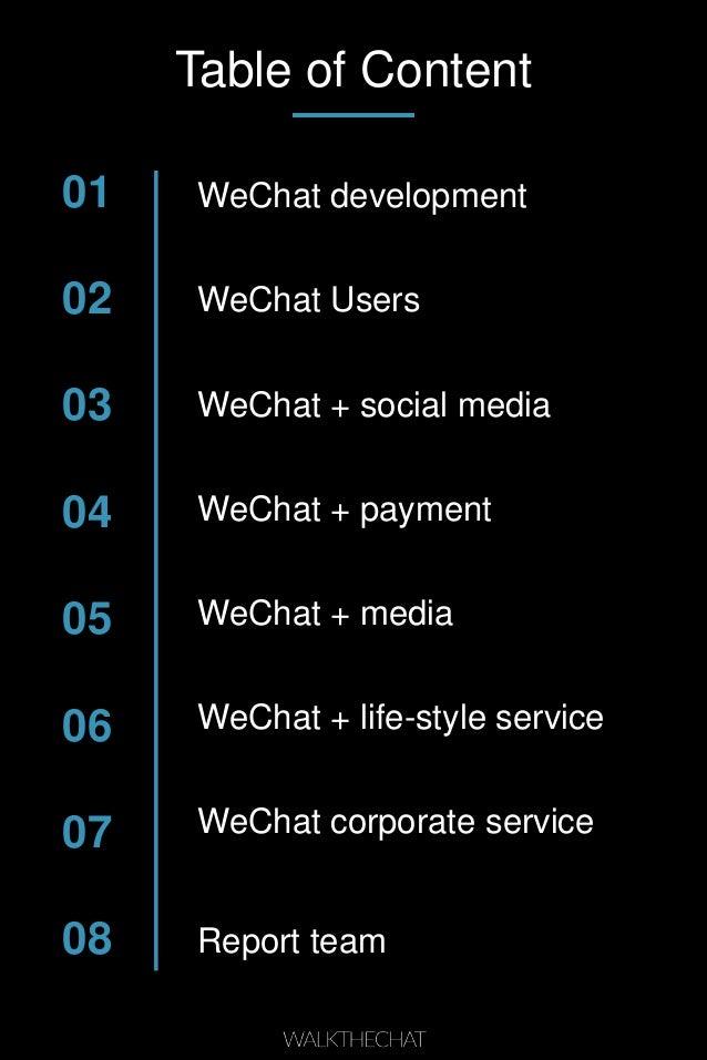 Table of Content 01 02 03 04 05 06 07 08 WeChat development WeChat Users WeChat + social media WeChat + payment WeChat + m...