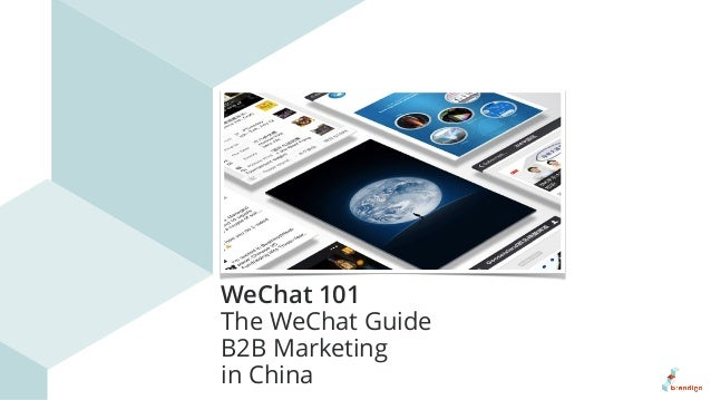 WeChat 101 The WeChat Guide B2B Marketing in China