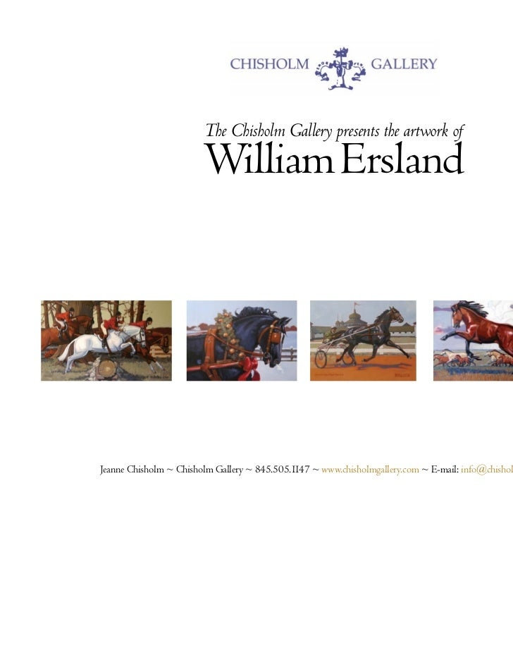 The Chisholm Gallery presents the artwork of                        William ErslandJeanne Chisholm ~ Chisholm Gallery ~ 84...