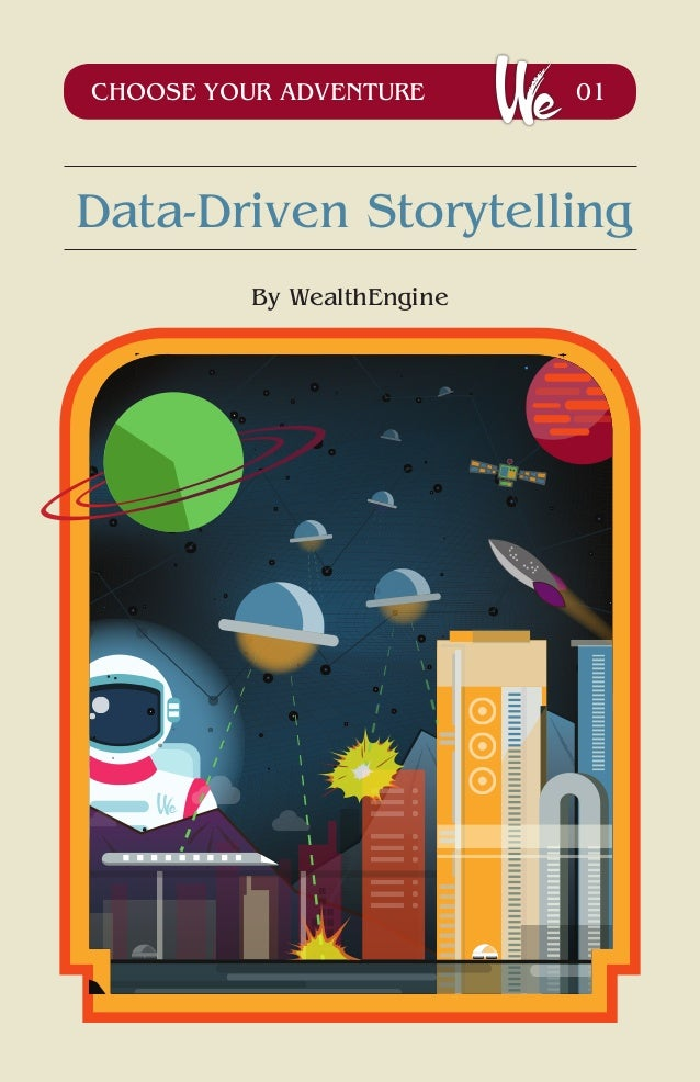 CHOOSE YOUR ADVENTURE 01 Data-Driven Storytelling By WealthEngine