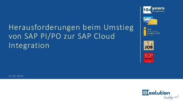 Herausforderungen beim Umstieg von SAP PI/PO zur SAP Cloud Integration 27.07.2021