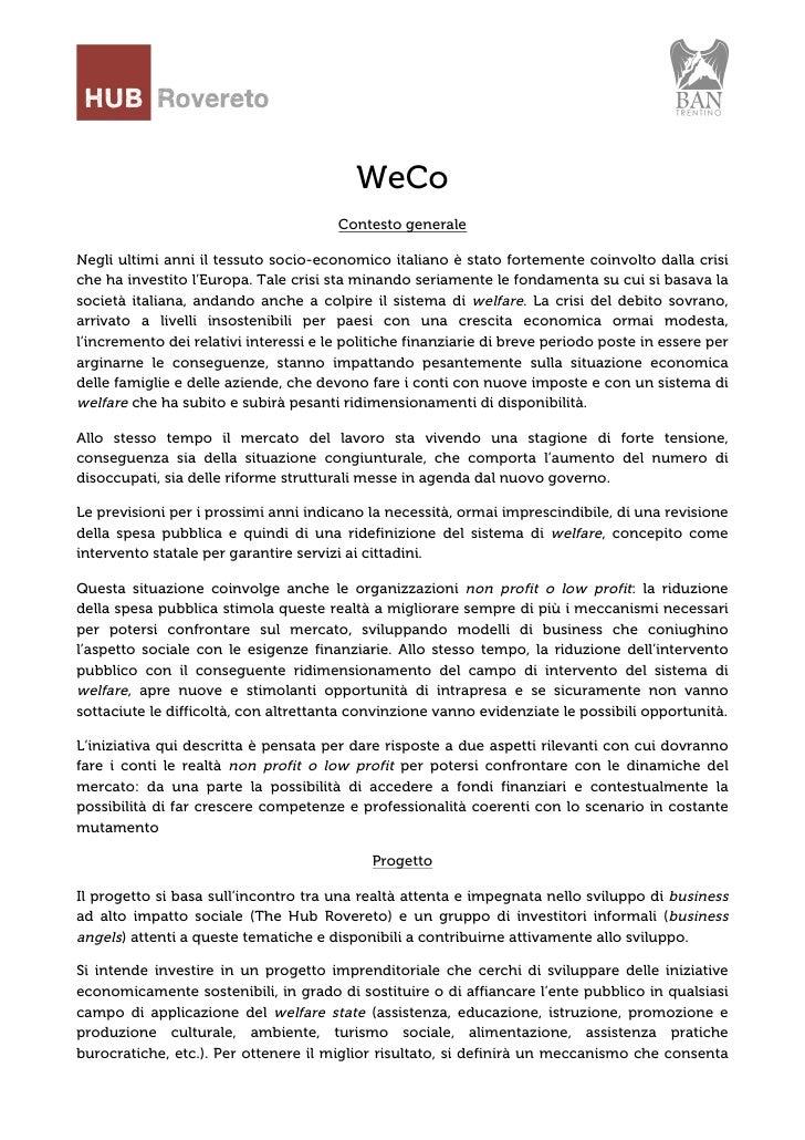 WeCo                                       Contesto generaleNegli ultimi anni il tessuto socio-economico italiano è stato ...