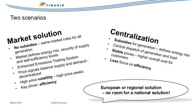 Two scenarios March 2016 Jukka Ruusunen European or regional solution – no room for a national solution!