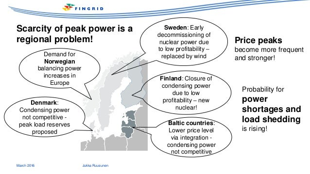 Scarcity of peak power is a regional problem! March 2016 Jukka Ruusunen Demand for Norwegian balancing power increases in ...