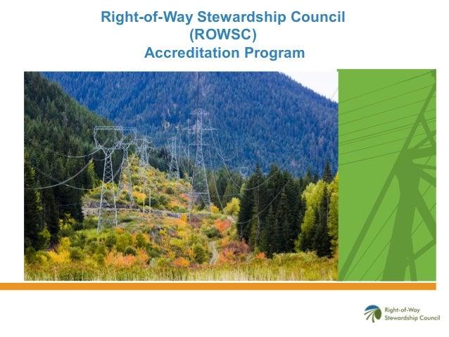 Right-of-Way Stewardship Council (ROWSC) Accreditation Program  2013