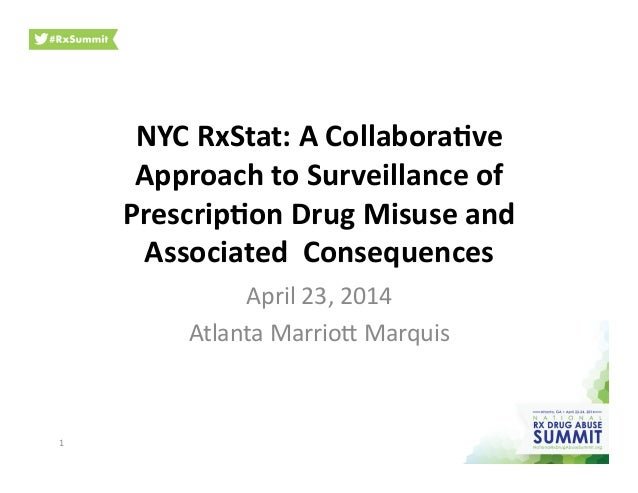 NYC	   RxStat:	   A	   Collabora0ve	    Approach	   to	   Surveillance	   of	    Prescrip0on	   Drug	   Misuse	   and	    ...