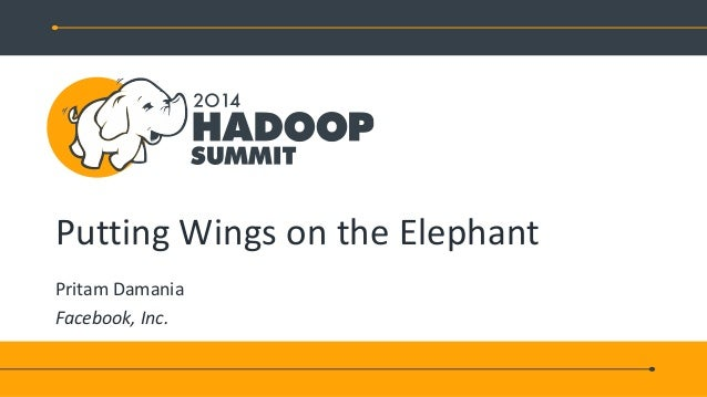 Putting Wings on the Elephant Pritam Damania Facebook, Inc.