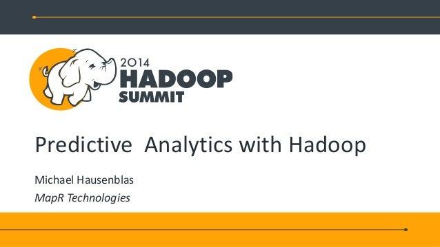 Predictive Analytics with Hadoop Michael Hausenblas MapR Technologies