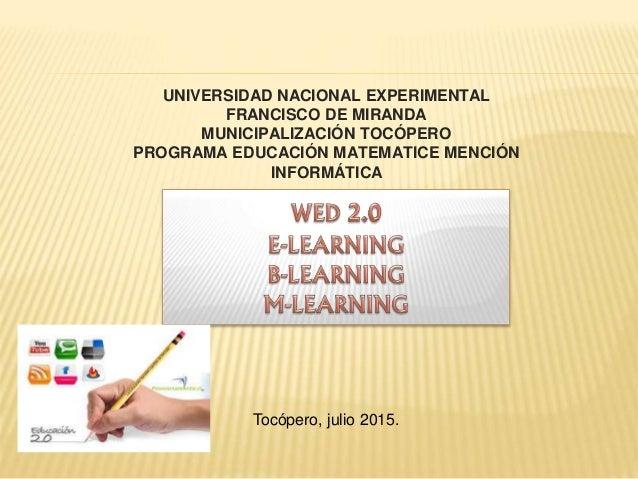 UNIVERSIDAD NACIONAL EXPERIMENTAL FRANCISCO DE MIRANDA MUNICIPALIZACIÓN TOCÓPERO PROGRAMA EDUCACIÓN MATEMATICE MENCIÓN INF...