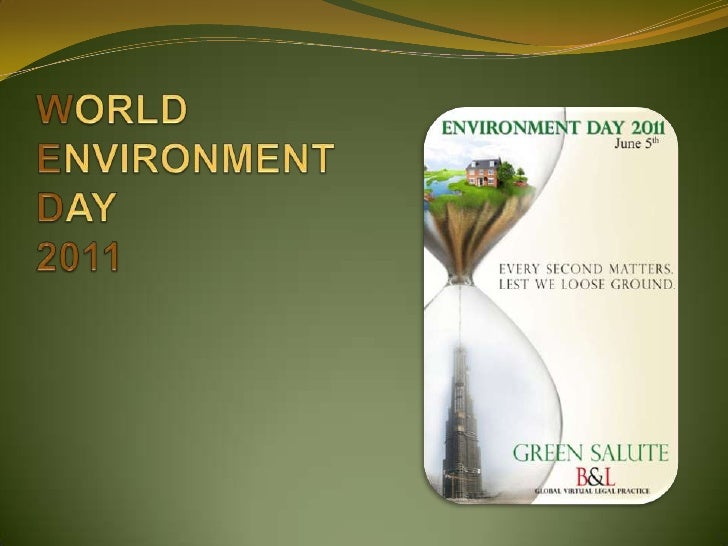 WORLD ENVIRONMENTDAY 2011<br />
