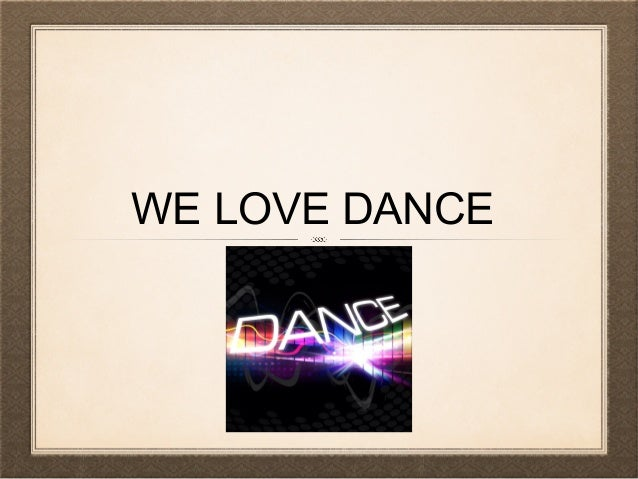 WE LOVE DANCE