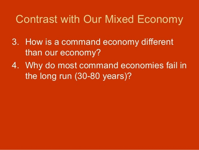 free enterprise vs command economy Objective 201 compare different types of economic systems: traditional, free  enterprise, command and mixed what is economics economics.