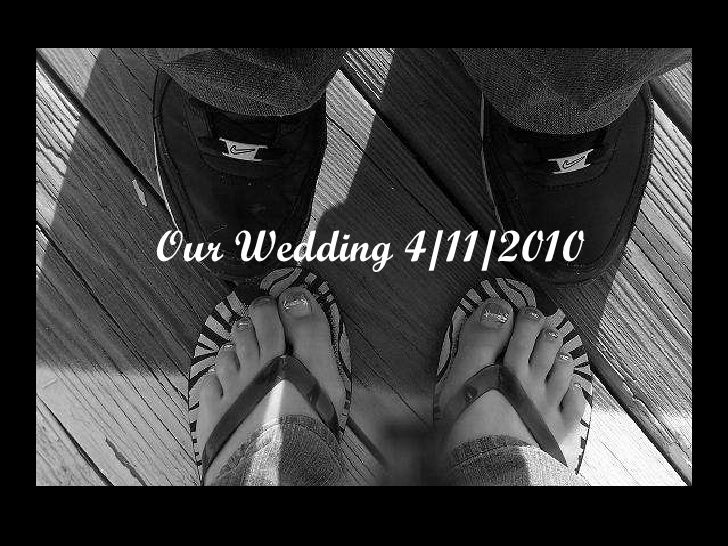 Our Wedding 4/11/2010