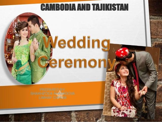 PREPARED BY: SHAKHZODA KHAMIDOVA LIMHAY CHHUM CAMBODIA AND TAJIKISTAN