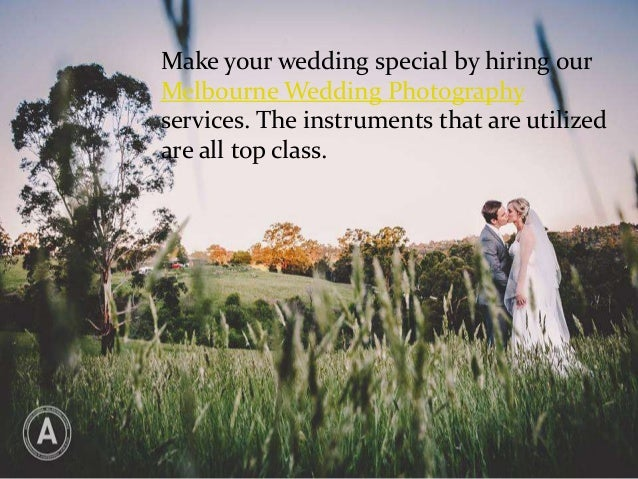 Make your wedding special by hiring our Melbourne Wedding Photography services. The instruments that are utilized are all ...