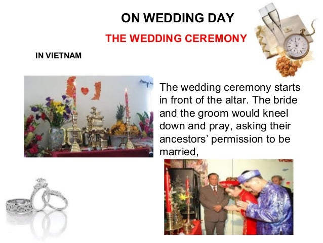 ON WEDDING DAY                 THE WEDDING CEREMONYThe groom and the bridesay their vows                          They giv...