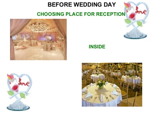 BEFORE WEDDING DAY              DECORATION OF PLACE                          FLOWERSFlowers have always beenused for deco...