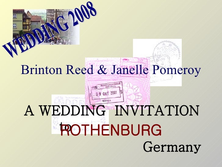 Brinton Reed & Janelle Pomeroy A WEDDING  INVITATION to Germany ROTHENBURG WEDDING 2008