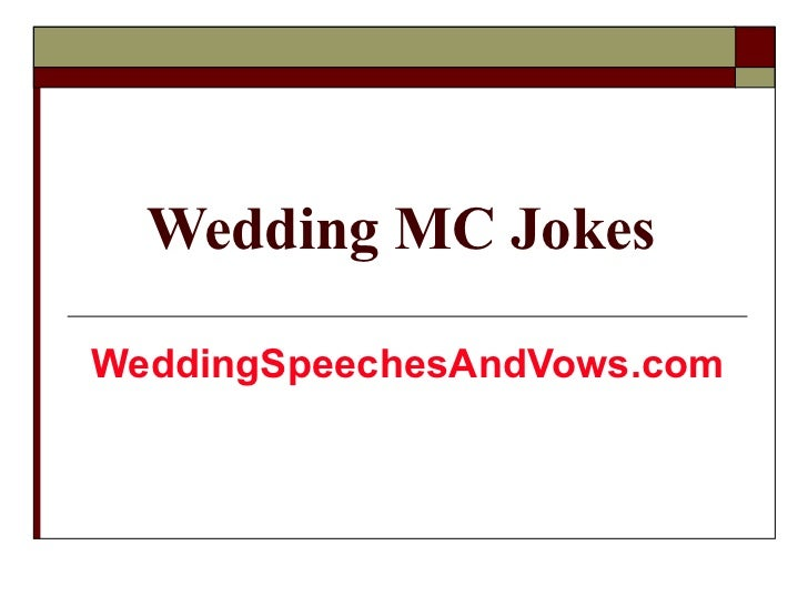 Wedding MC Jokes WeddingSpeechesAndVows.com