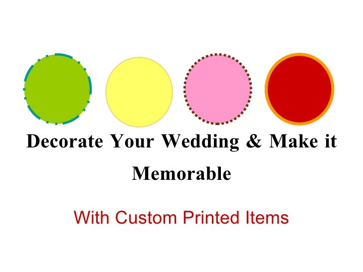 Decorate Your Wedding & Make it Memorable With Custom Printed Items