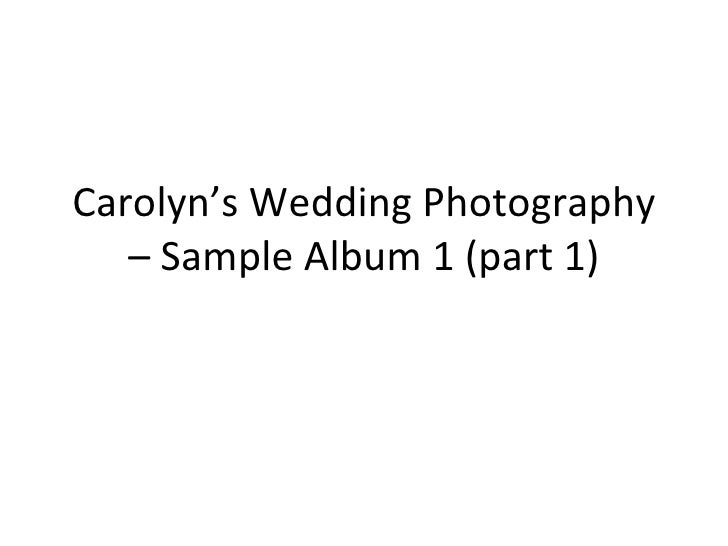 Carolyn's Wedding Photography – Sample Album 1 (part 1)