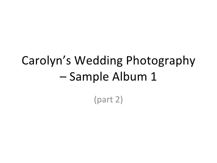 Carolyn's Wedding Photography – Sample Album 1 (part 2)