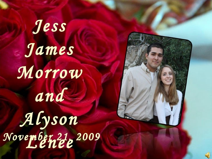 Jess James Morrow and Alyson Lenee Garrett November 21, 2009
