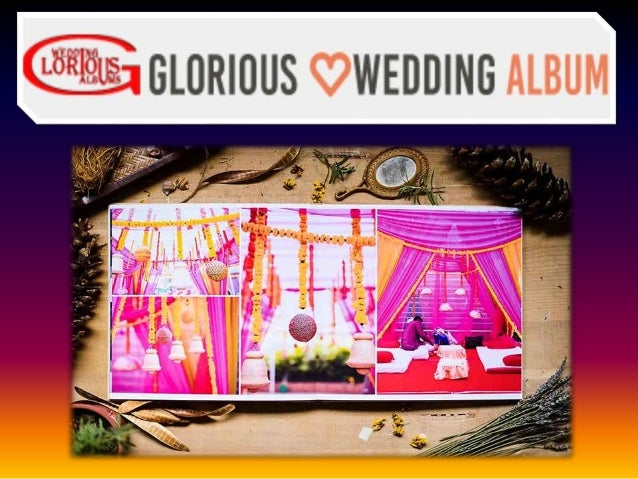 Wedding Album Services At Affordable Prices There Is No Occasion As Auspicious Ceremony To Keep The Moments Of