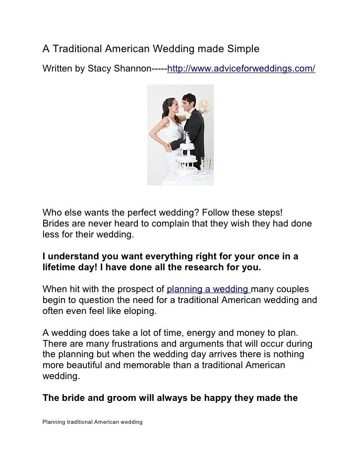 A Traditional American Wedding made Simple Written by Stacy Shannon-----http://www.adviceforweddings.com/     Who else wan...