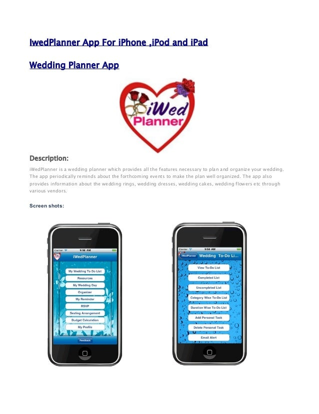 IwedPlanner App For iPhone ,iPod and iPad Wedding Planner App Description: iWedPlanner is a wedding planner which provides...