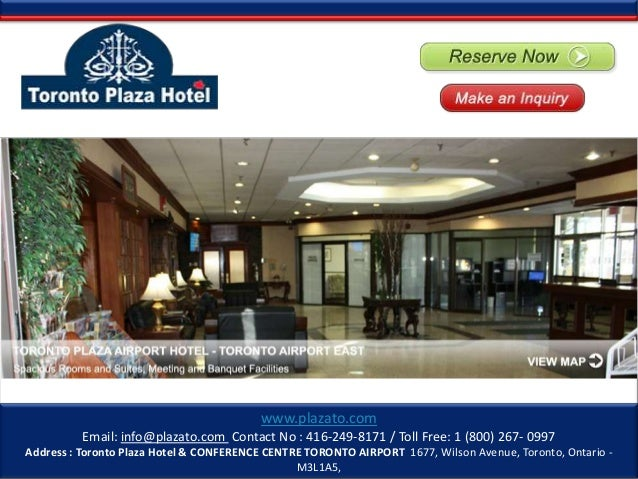 Email: info@plazato.com Contact No : 416-249-8171 / Toll Free: 1 (800) 267- 0997 Address : Toronto Plaza Hotel & CONFERENC...