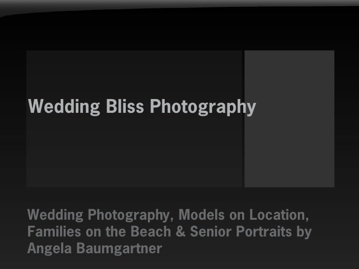 Wedding Bliss Photography     Wedding Photography, Models on Location, Families on the Beach & Senior Portraits by Angela ...