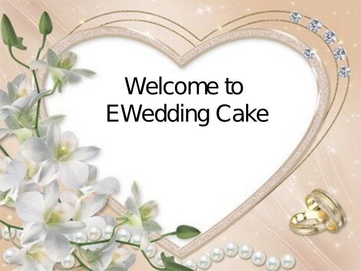 Welcome toEWedding Cake