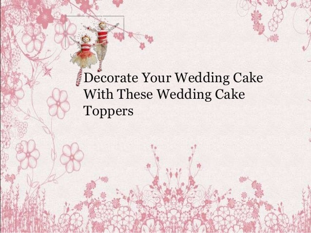 Decorate Your Wedding Cake With These Wedding Cake Toppers
