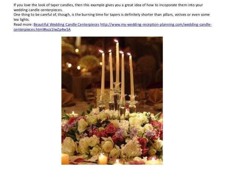If you love the look of taper candles, then this example gives you a great idea of how to incoporate them into yourwedding...