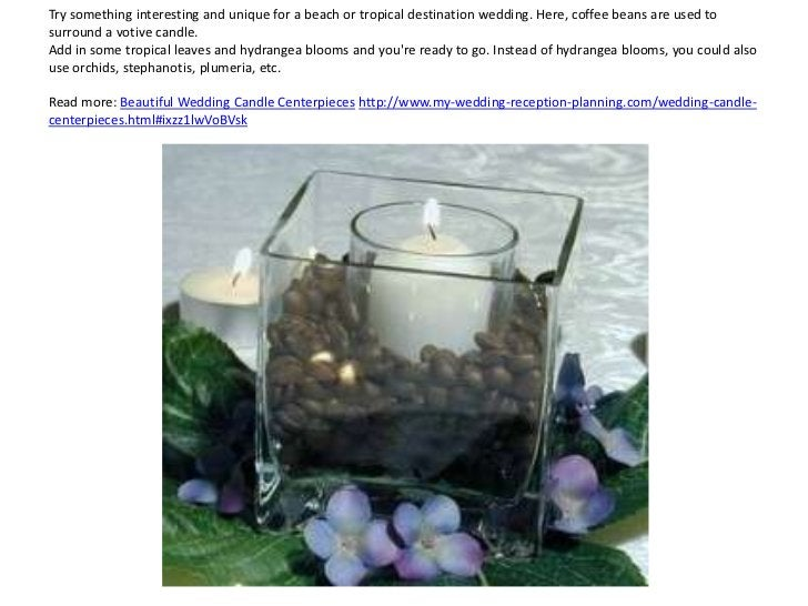Try something interesting and unique for a beach or tropical destination wedding. Here, coffee beans are used tosurround a...