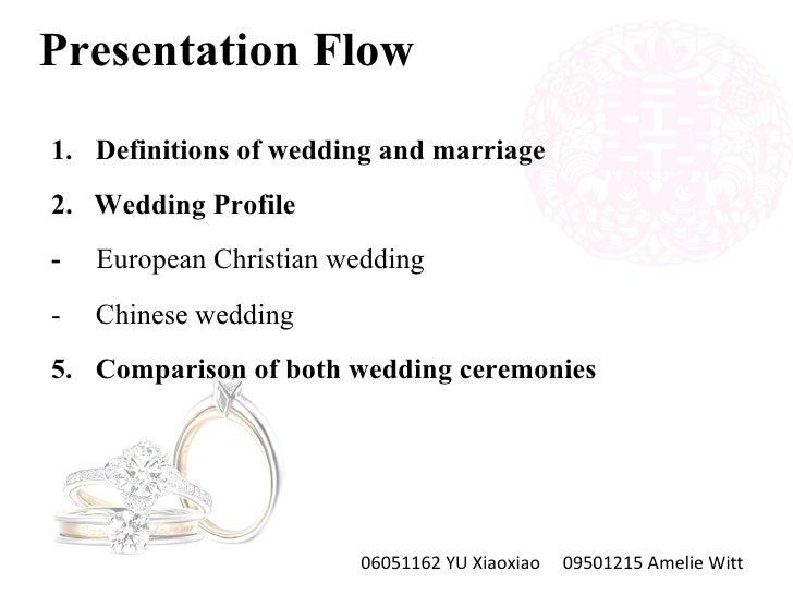 Presentation Flow <ul><li>Definitions of wedding and marriage </li></ul><ul><li>2.  Wedding Profile </li></ul><ul><li>-   ...