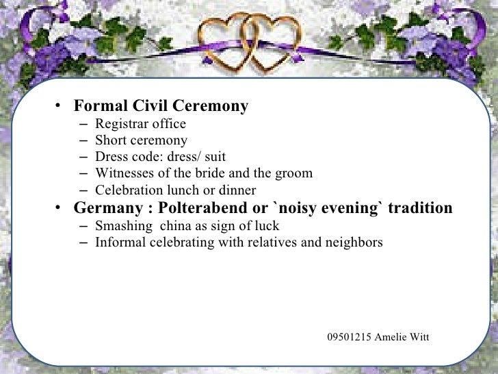 European Christian Wedding <ul><li>Formal Civil Ceremony </li></ul><ul><ul><li>Registrar office </li></ul></ul><ul><ul><li...