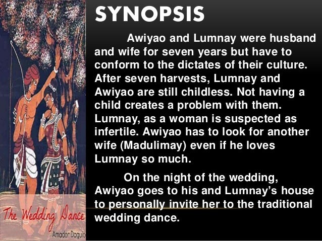 the wedding dance by amador daguio summary The wedding dance by amador t daguio is about awiyao and lumnay, along married couple from the mountain tribes awiyao is going tomarry another woman, madulimay, because lumn ay was not able.