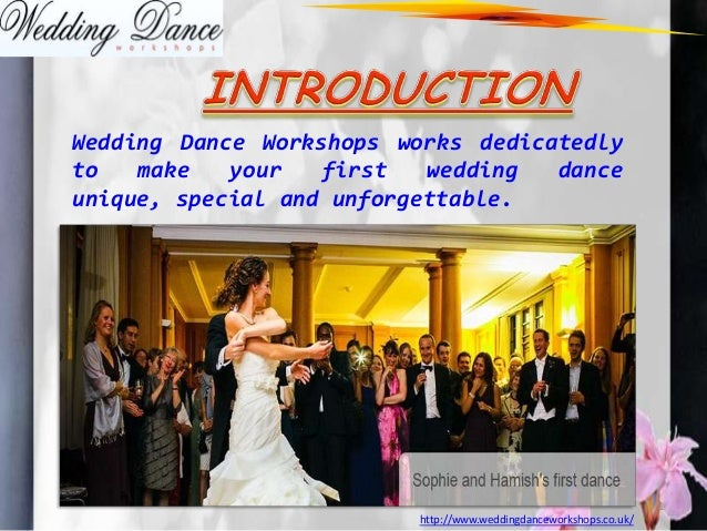 Wedding Dance Lessons London Workshops Works Dedicatedly To Make Your First Unique Special And Unforgettable